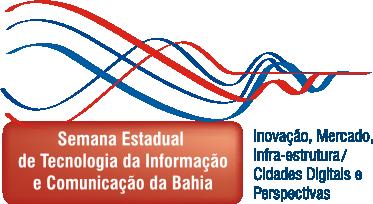 Semana Semana Estadual de Tecnologia da Informação e Comunicação da Bahia